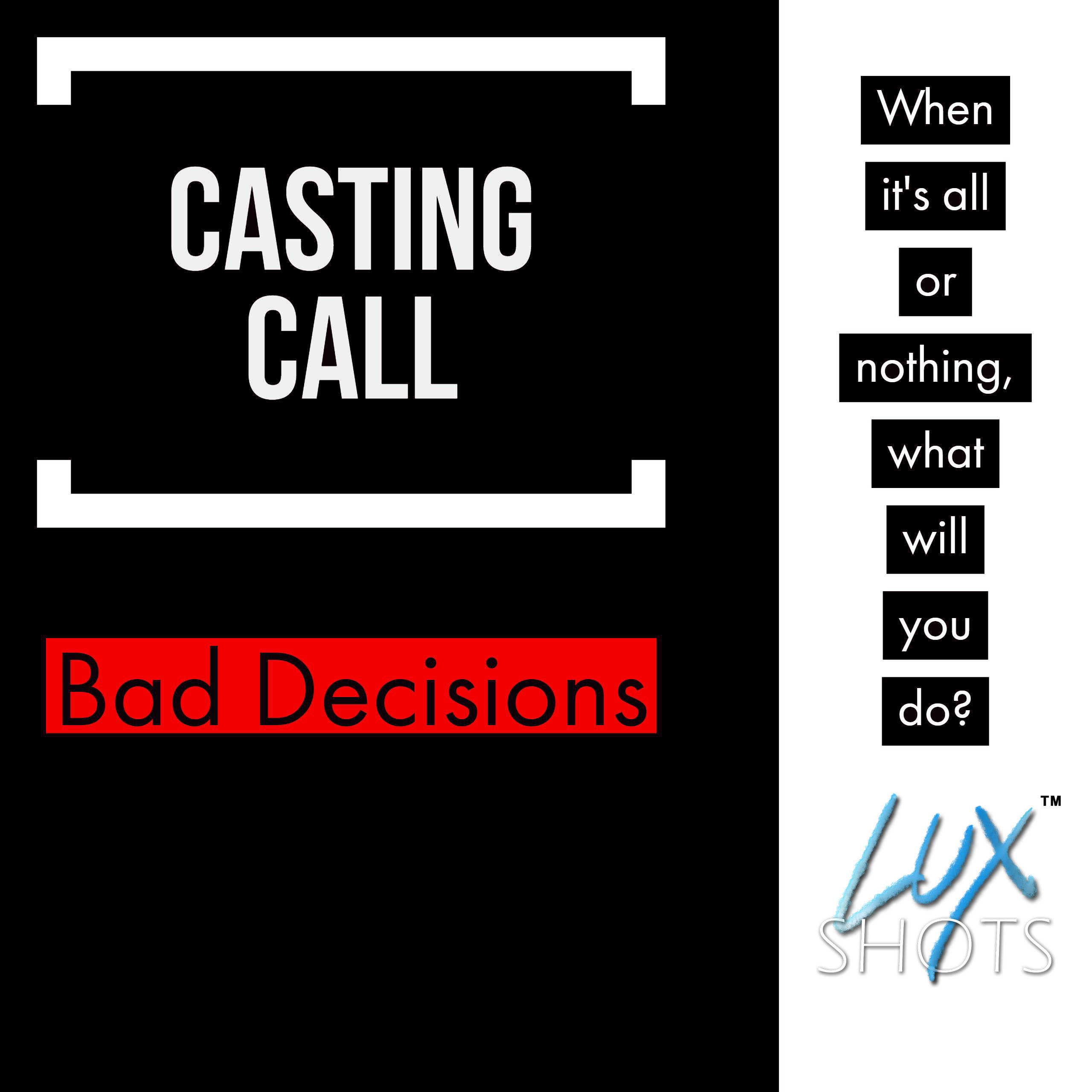 Title Bad Decisions Written And Directed By Ed Starkey Produced LuxShots Films Location Trumbull Mahoning County Category Short Film